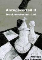 Anzugsvorteil II. Druck machen mit 1.d4. Andreas van Schyndel (2012)