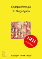 Endspielstrategie für Siegertypen. Reinhold Ripperger, Dr. Mario Ziegler, Hendrik Tabatt (Neuauflage 2010)