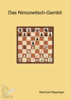 Das Nimzowitsch-Gambit. Reinhold Ripperger (2013)