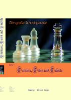 Die große Schachparade. Turniere, Taten und Talente – Band 1. Reinhold Ripperger, Helmut Wieteck, Dr. Mario Ziegler (2010)