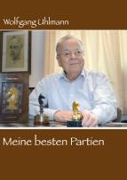 Meine besten Partien. Wolfgang Uhlmann (2015)
