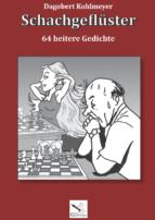 Schachgeflüster. Dagobert Kohlmeyer (2017)