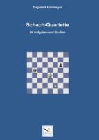 Schachquartette. Dagobert Kohlmeyer (2017)