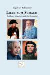Liebe zum Schach. Dagobert Kohlmeyer (2019)